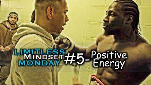 Positive Energy – Limitless Mindset Monday #5