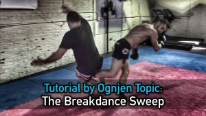 The Breakdance Sweep by Ognjen Topic [Video Tutorial]
