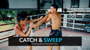 Catch and Sweep VS the Switch Kick