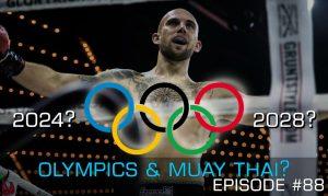 Muay Thai Olympics in 2024? 2028? Likely | TMTG #88