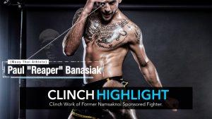 "A Muay Thai Clinch Study [Highlight] | Paul ""Reaper"" Banasiak"