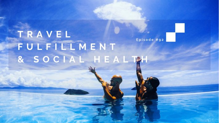 Travel, Fulfillment & Social Health | The Extroverted Introverts TMTG #92