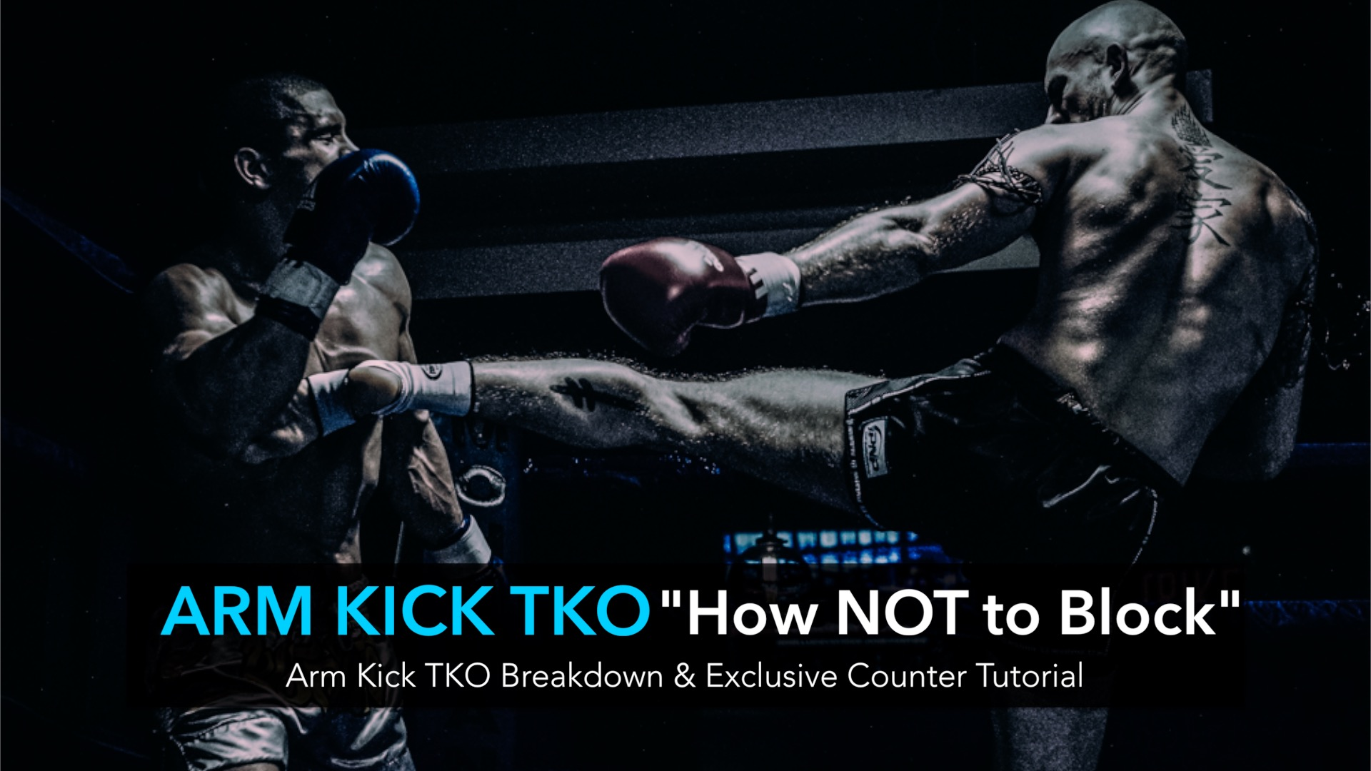 "Arm Kick TKO BREAKDOWN ""How NOT to Block a Kick"""