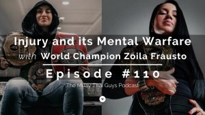 Injury and its Mental Warfare with World Champion Zoila Frausto | TMTG #110