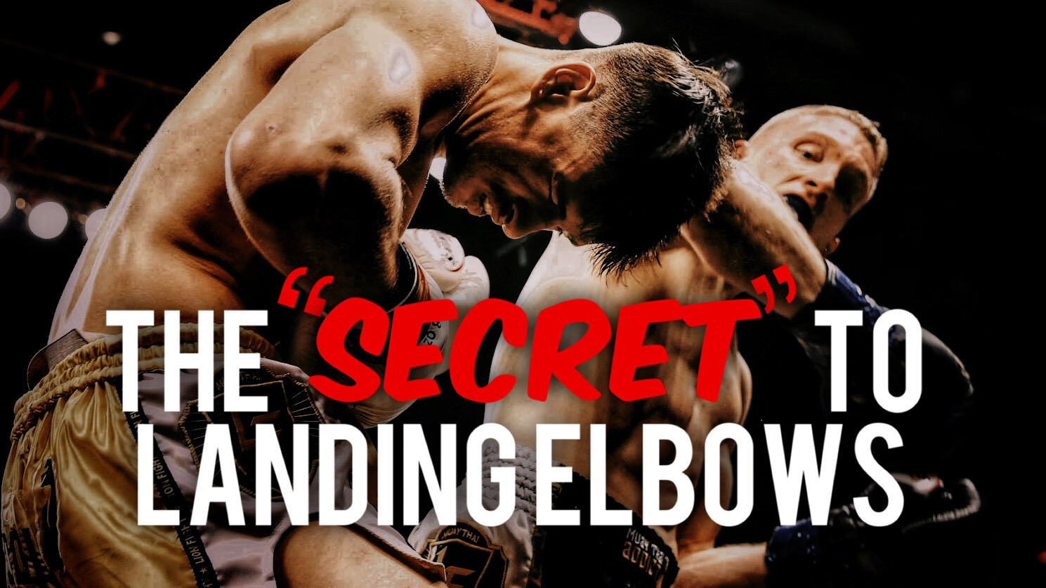 The Secret to Landing Elbows – 3 Muay Thai Elbow Combinations